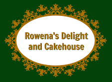 Rowena's Delight and Cakehouse